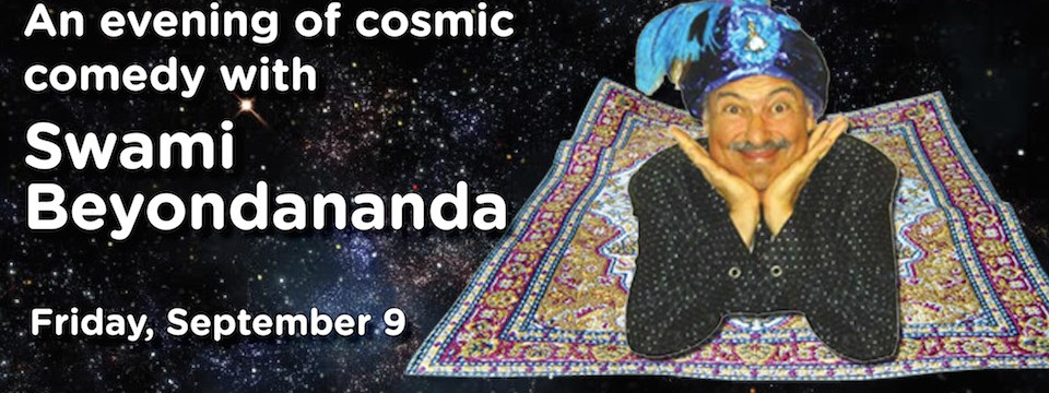 Stroll Fund-raiser, Sept. 9: An Evening of Cosmic Comedy with Swami Beyondananda