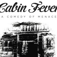 "Snack Theatre revival features Cabin Fever,  ""Comedy of Menace,"" in Stroll benefit"