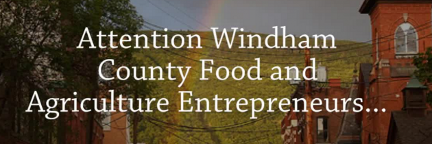 Windham Grows seeks businesses that want to grow in a farm/food business hatchery