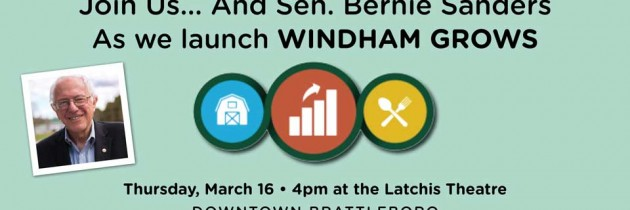 Join us – and Sen. Bernie Sanders  – at Windham Grows launch event