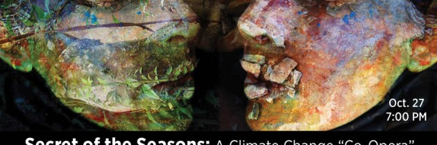 "Live Music Event at the River Garden: SOS: Secret of the Seasons: A Climate Change ""Co-Opera"""