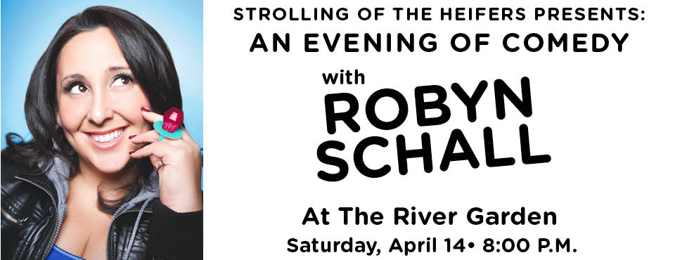 Comedian Robyn Schall Comes to the River Garden
