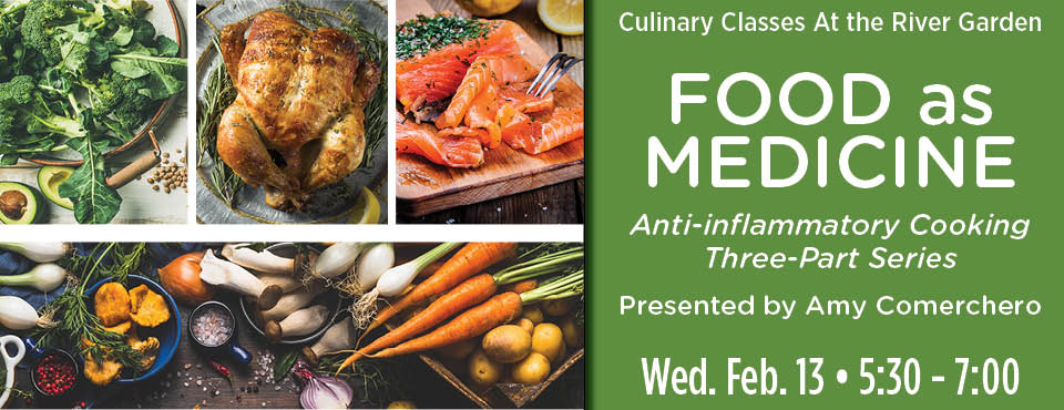 Culinary Classes at the River Garden: Food as Medicine