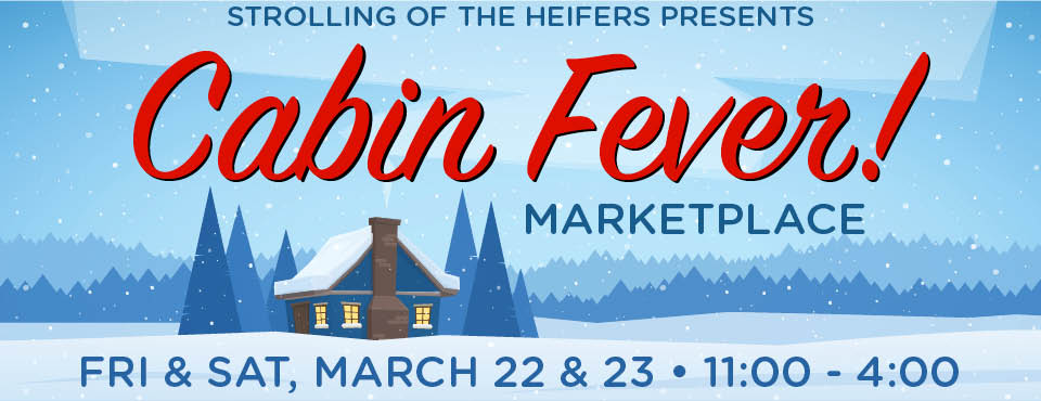 Cabin Fever March 22 & 23